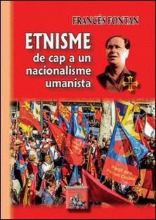 Etnisme : de cap a un nacionalisme umanista-Collectif