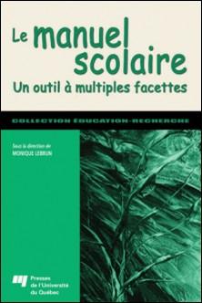 Le manuel scolaire - Un outil à multiples facettes-Monique Lebrun , Claude Vargas , Paul Aubin , Michel Allard