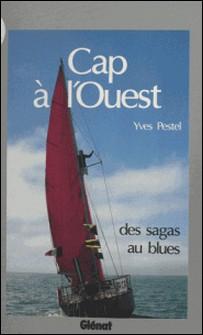 Cap à l'ouest - Des sagas au blues-Y Pestel