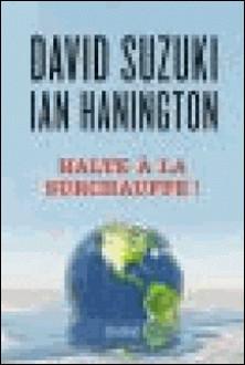 Halte à la surchauffe ! - Des solutions à la crise du climat-David Suzuki , Ian Hanington , Nicolas Calvé