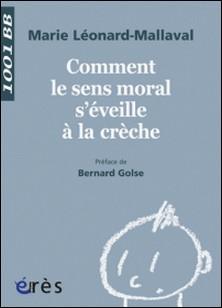 Comment le sens moral s'éveille à la crèche ?-Marie Léonard-Mallaval