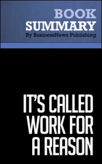 Summary: It's Called Work For a Reason - Larry Winget-BusinessNews Publishing