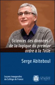 Sciences des données : de la logique du premier ordre à la Toile-Serge Abiteboul