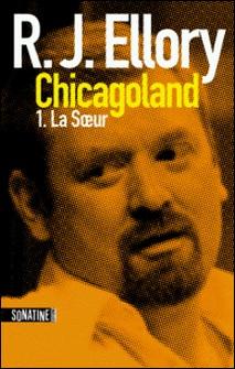 Trois jours à Chicagoland - la soeur-Fabrice Pointeau , R.J. ELLORY