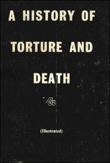 A History of Torture and Death-Anon Anonymous