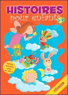 28 histoires à lire avant de dormir en février - Petites histoires pour le soir-Claire Bertholet , Sally-Ann Hopwood , Histoires à lire avant de dormir