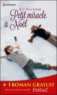 Petit miracle à Noël - Comme renaissent les roses - (promotion)-Kay Stockham , Brenda Mott