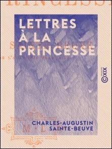 Lettres à la Princesse-Charles-Augustin Sainte-Beuve , Jules Troubat