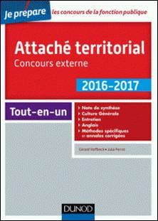 Attaché territorial 2016-2017 - Concours externe - 2e éd. - Catégorie A-Gérard Hoffbeck , Julia Perrot , Francis Pian