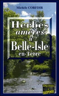 Herbes amères à Belle-Isle-en-Terre - Un thriller mystérieux en Bretagne-Michèle Corfdir