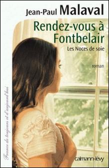 Rendez-vous à Fontbelair -Noces de soie- T3 - Les noces de soie T3-Jean-Paul Malaval