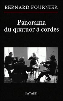 Panorama du quatuor à cordes-Bernard Fournier