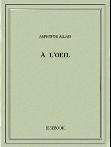 À l'oeil-Alphonse Allais
