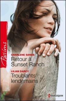 Retour à Sunset Ranch - Troublants lendemains-Charlene Sands , Lilian Darcy