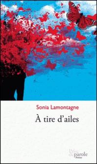 A tire d'ailes-Sonia Lamontagne