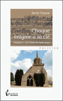 Chaque énigme a sa clé - Volume 1-Daniel Tharaud