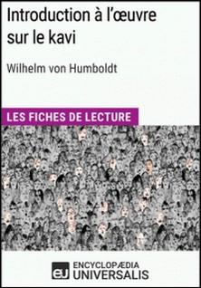 Introduction à l'ouvre sur le kavi de Wilhelm von Humboldt - Les Fiches de lecture d'Universalis-Encyclopaedia Universalis