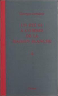 Un été 61 à l'ombre de la Maison-Blanche-Georges Londeix