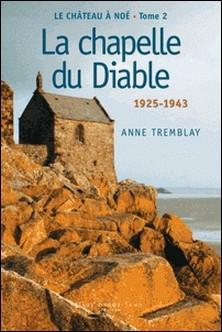 Le château à Noé Tome 2-Anne Tremblay