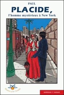 Placide, l'homme mystérieux à New York-Paul