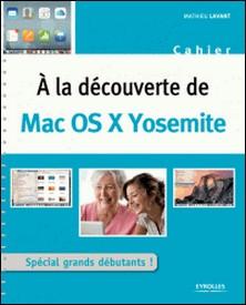 A la découverte de Mac OS X Yosemite-Mathieu Lavant
