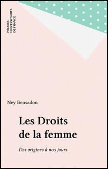 LES DROITS DE LA FEMME. Des origines à nos jours, 4ème édition-Ney Bensadon
