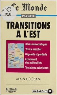 Transitions à l'Est-Alain Gélédan