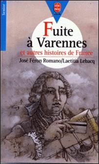 Fuite à Varennes - et autres histoires de France-José Féron-Romano , Laetitia Lebacq