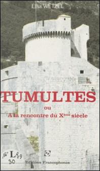 Tumultes : à la rencontre du Xe siècle-Élisa Wetzel