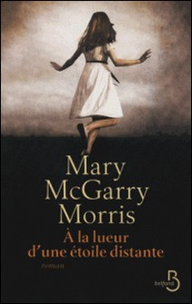A la lueur d'une étoile distante-Mary McGarry Morris