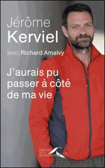 J'aurais pu passer à côté de ma vie-Jérôme Kerviel