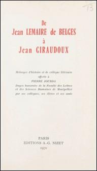De Jean Lemaire de Belges à Jean Giraudoux - Mélanges d'histoire et de critique littéraire offerts à Pierre Jourda-Collectif