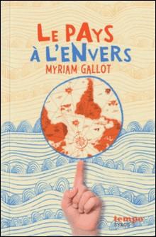 Le pays à l'envers-Myriam Gallot