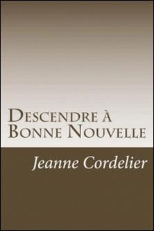 Descendre à Bonne Nouvelle - Nouvelles-Jeanne Cordelier