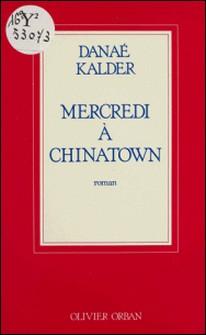 Mercredi à Chinatown-D Kalder