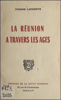 La Réunion à travers les âges-Yvonne Lassays