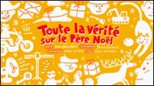 Toute la vérité sur le Père Noël-Anne-Gaëlle Balpe , Julien Castanié