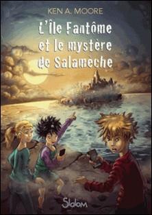 L'île fantôme et le mystère de Salamèche-Ken-A Moore