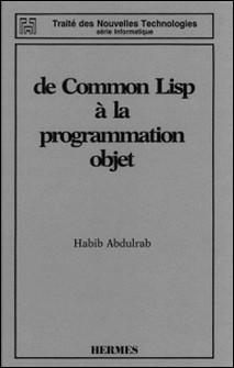De Common Lisp à la programmation objet-Habib Abdulrab Sarori