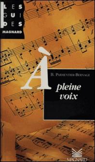 À pleine voix-Bruno Parmentier-Bernage
