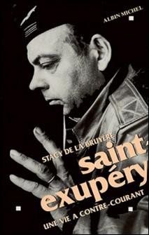 Saint-Exupery - Une vie à contre-courant-auteur