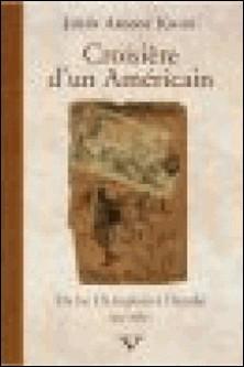 Croisière d'un Américain - Du lac Champlain à l'Acadie (été 1887)-John Armoy Knox