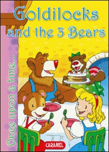 Goldilocks and the 3 Bears - Tales and Stories for children-Charles Perrault , Jesús Lopez Pastor , Once Upon a Time