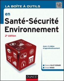 La Boîte à outils en Santé-Sécurité-Environnement - 2e éd.-Florence Gillet-Goinard , Christel Monar