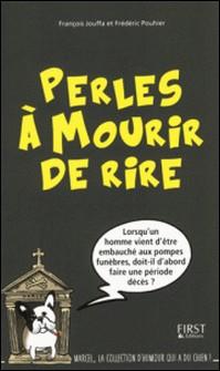 Perles à mourir de rire-Frédéric Pouhier , François Jouffa