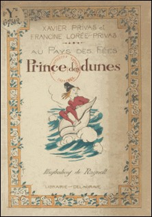 Le prince des dunes-Francine Lorée-Privas , Xavier Privas , A. Raynolt