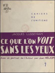 Ce que l'on voit sans les yeux-Jean Hélion , Jacques Lusseyran , Georges Saint-Bonnet