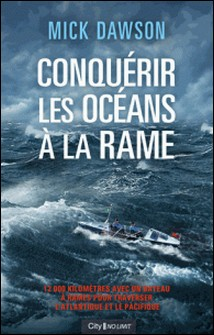 Conquérir les océans à la rame-Mick Dawson
