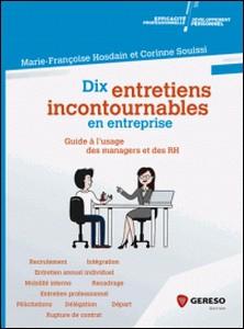 Dix entretiens incontournables en entreprise - Guide à l'usage des managers et des RH-Marie-Françoise Hosdain , Corinne Souissi