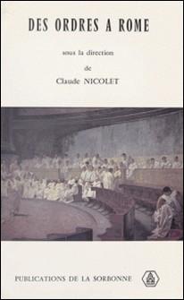 Des ordres à Rome-Claude Nicolet , Collectif